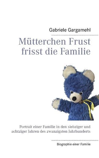 Mütterchen Frust frisst die Familie - Coverbild