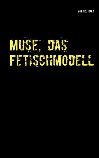 Muse, das Fetischmodell - Coverbild