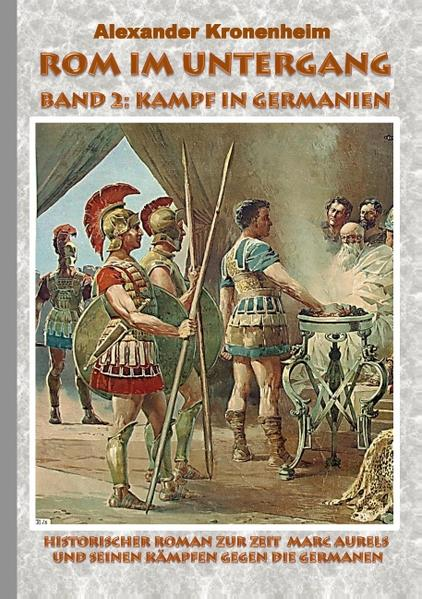 Rom im Untergang - Band 2: Kampf in Germanien - Coverbild