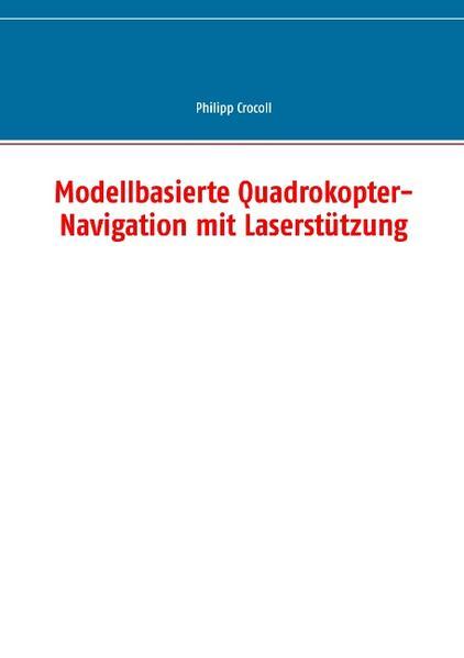 Modellbasierte Quadrokopter-Navigation mit Laserstützung - Coverbild
