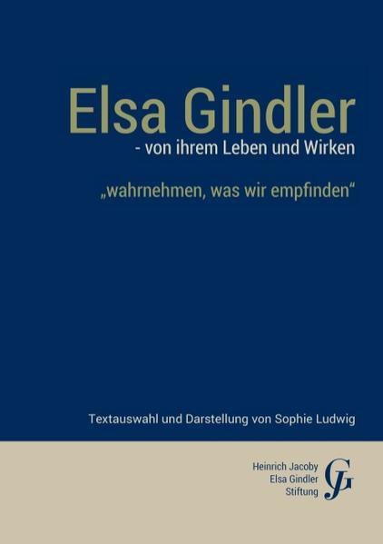 Elsa Gindler - von ihrem Leben und Wirken - Coverbild