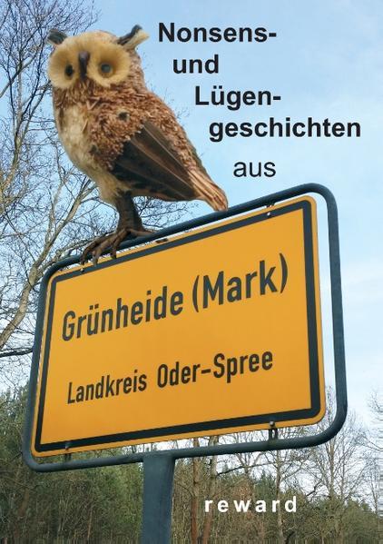 Nonsens- und Lügengeschichten aus Grünheide - Coverbild