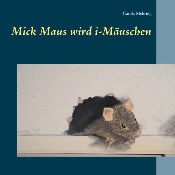 Mick Maus wird i-Mäuschen - Coverbild