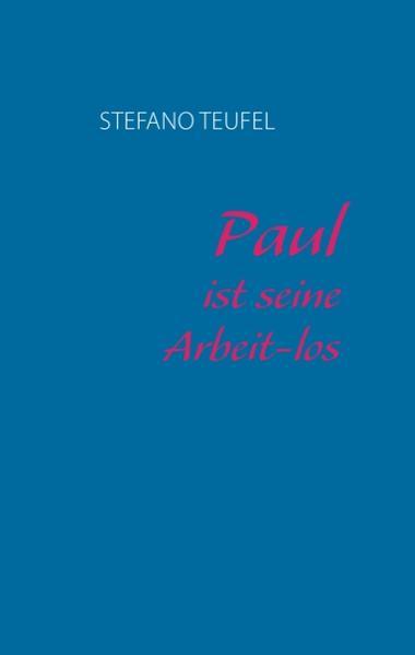 Paul ist seine Arbeit-los - Coverbild