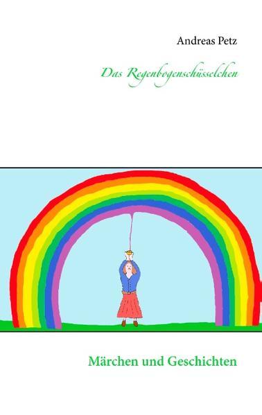 Das Regenbogenschüsselchen - Coverbild