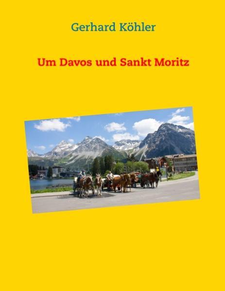 Um Davos und Sankt Moritz - Coverbild