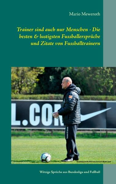 Trainer sind auch nur Menschen - Die besten & lustigsten Fussballersprüche und Zitate von Fussballtrainern - Coverbild