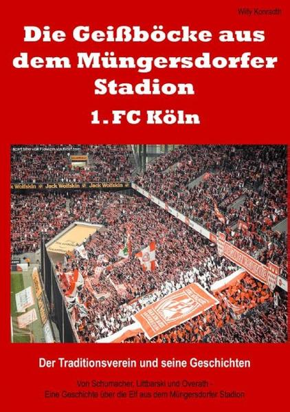 Die Geißböcke aus dem Müngersdorfer Stadion – 1. FC Köln - Coverbild