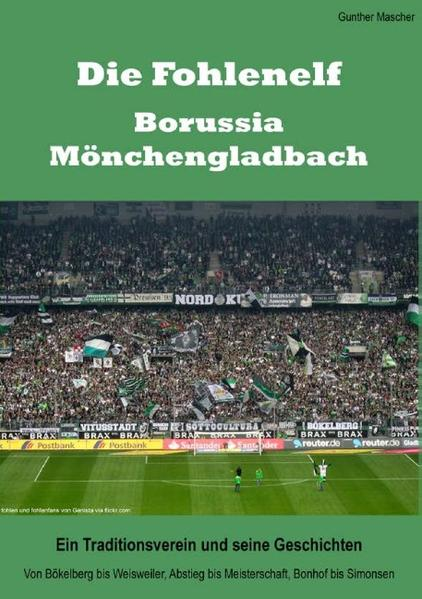 Die Fohlenelf - Borussia Mönchengladbach. Ein Traditionsverein und seine Geschichten - Coverbild