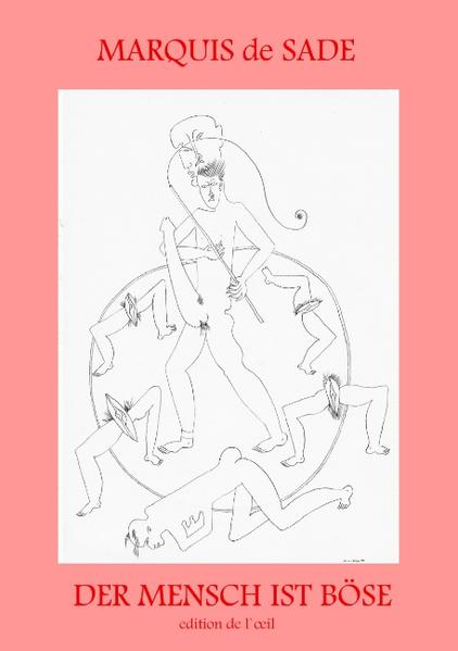 Der Mensch ist Böse - Zum 200. Todestag des Göttlichen Marquis - Coverbild