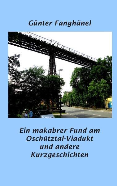 Ein makabrer Fund am Oschütztal-Viadukt u.a. - Coverbild