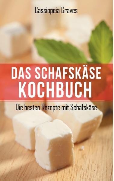 Das Schafskäse - Kochbuch - Coverbild