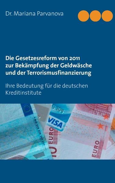 Die Gesetzesreform von 2011 zur Bekämpfung der Geldwäsche und der Terrorismusfinanzierung - Coverbild