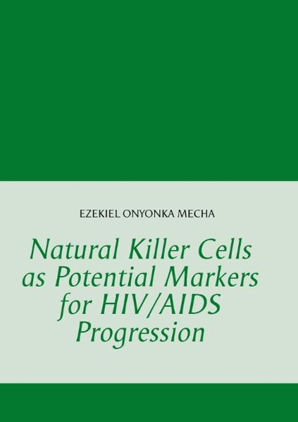 Natural Killer Cells as Potential Markers for HIV/AIDS Progression - Coverbild