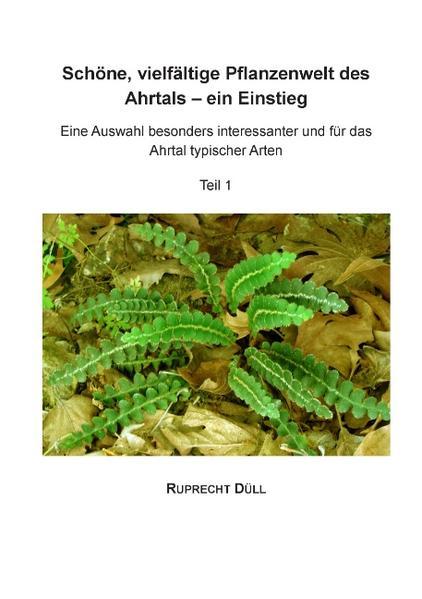 Schöne, vielfältige Pflanzenwelt des Ahrtals - ein Einstieg - Coverbild