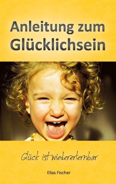 Anleitung zum Glücklichsein - Coverbild