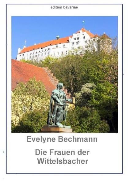 Die Frauen der Wittelsbacher Epub Herunterladen