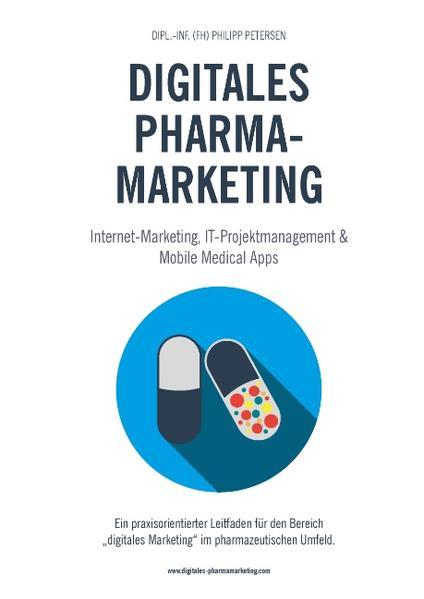 Digitales Pharmamarketing -  Internet-Marketing, IT-Projektmanagement & Mobile Medical Apps - Coverbild