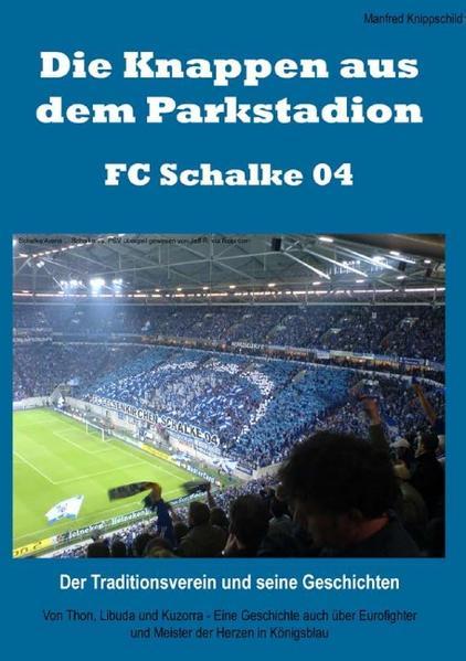 Die Knappen aus dem Parkstadion – FC Schalke 04. Der Traditionsverein und seine Geschichten - Coverbild