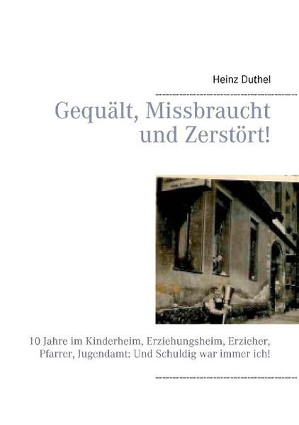 Gequält, Missbraucht und Zerstört! - Coverbild