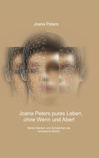 Joana Peters' pures Leben, ohne Wenn und Aber! - Coverbild