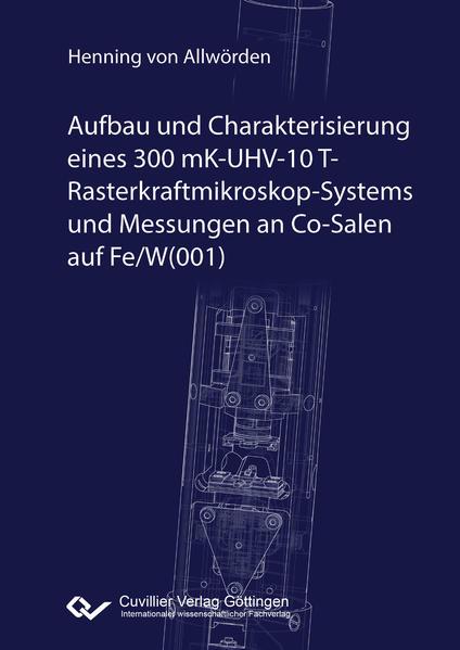 Aufbau und Charakterisierung eines 300 mK-UHV-10 T-Rasterkraftmikroskop-Systems und Messungen an Co-Salen auf Fe/W(001) - Coverbild