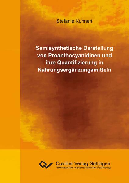 Semisynthetische Darstellung von Proanthocyanidinen und ihre Quantifizierung in Nahrungsergänzungsmitteln - Coverbild