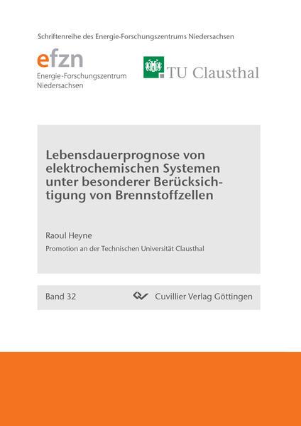 Lebensdauerprognose von elektrochemischen Systemen unter besonderer Berücksichtigung von Brennstoffzellen  - Coverbild