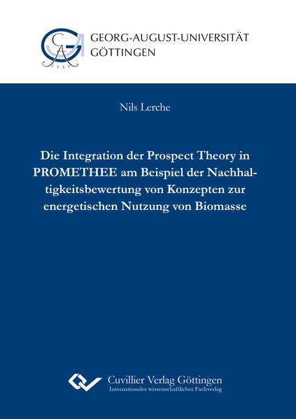 Die Integration der Prospect Theory in PROMETHEE am Beispiel der Nachhaltigkeitsbewertung von Konzepten zur energetischen Nutzung von Biomasse - Coverbild