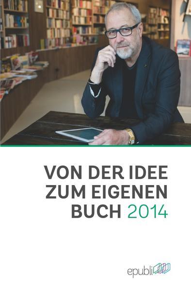 Von der Idee zum eigenen Buch 2014 Epub Kostenloser Download