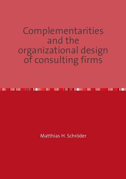Complementarities and the organizational design of consulting firms - Coverbild