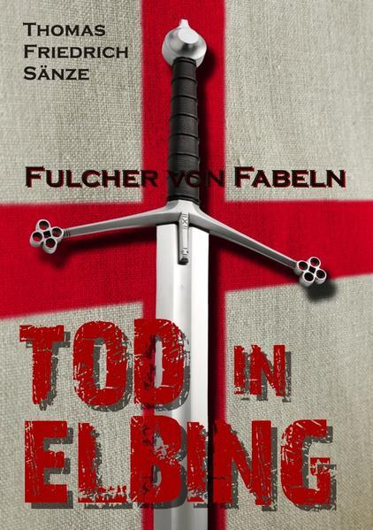 Fulcher von Fabeln - TOD IN ELBING - Coverbild