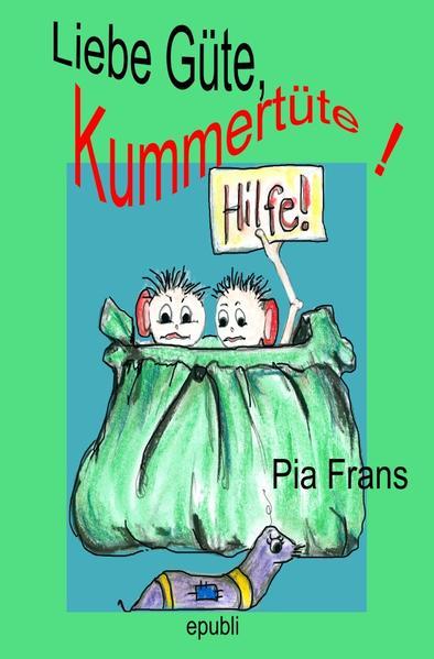 Liebe Güte, Kummertüte! - Coverbild