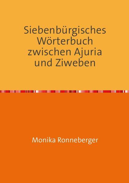 Siebenbürgisches Wörterbuch zwischen Ajuria und Ziweben - Coverbild