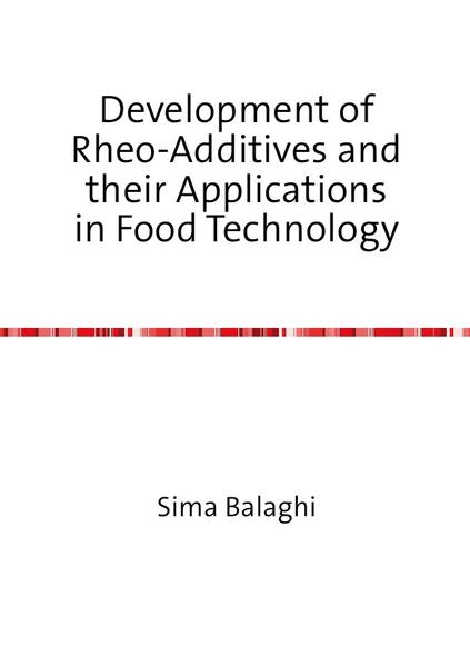 Development of Rheo-Additives and their Applications  in Food Technology - Coverbild