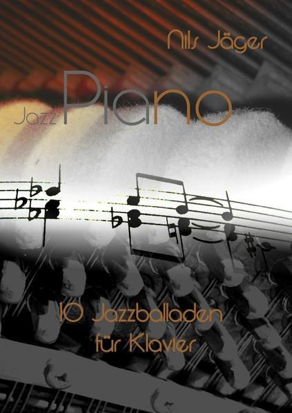 Piano - Musikstücke für Klavier / Jazz-Piano - 10 Jazzballaden für Klavier - Coverbild