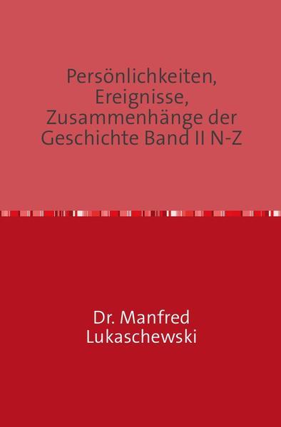 Persönlichkeiten, Ereignisse, Zusammenhänge der Geschichte Band II N-Z - Coverbild