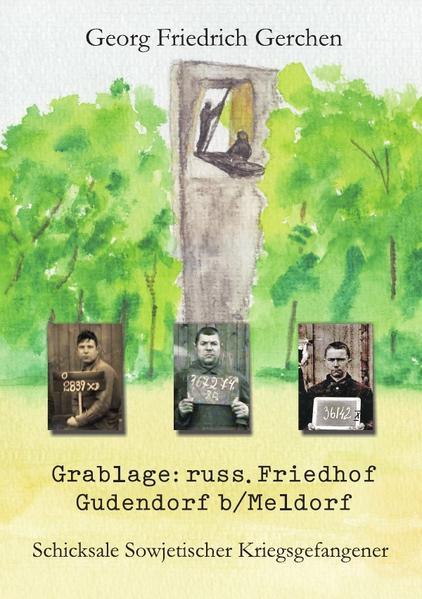 Grablage: russ.Friedhof Gudendorf b/Meldorf - Schicksale Sowjetischer Kriegsgefangener - Coverbild