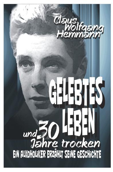 GELEBTES LEBEN und 30 Jahre trocken - Coverbild