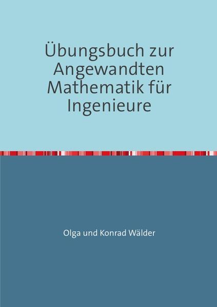 Übungsbuch zur Angewandten Mathematik für Ingenieure - Coverbild