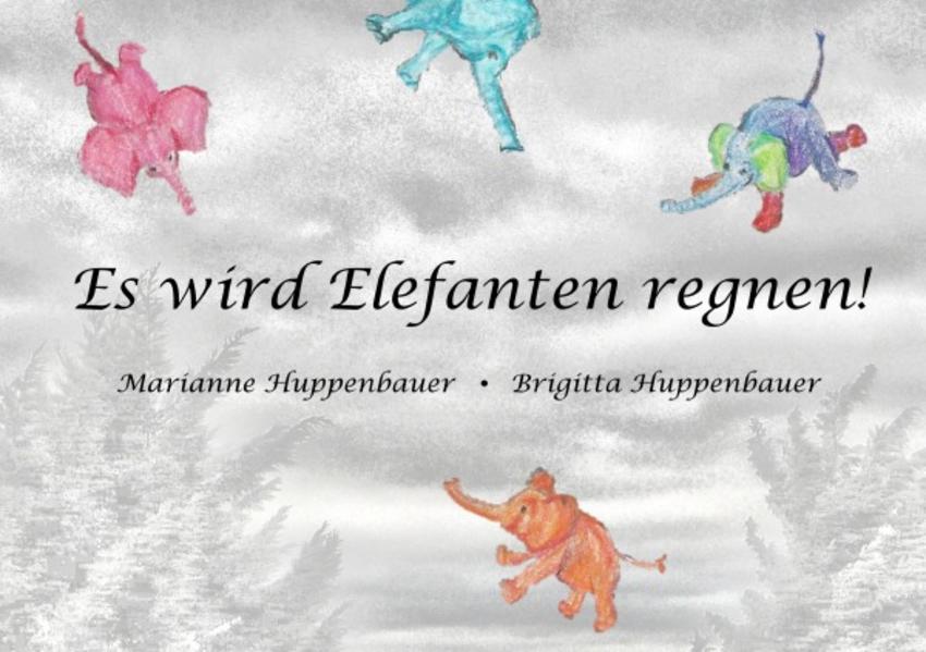Phantastische Geschichten ohne Sinn und Zweck / Es wird Elefanten regnen! - Coverbild
