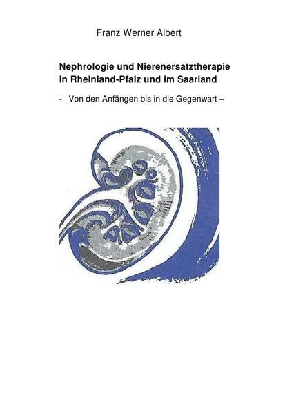 Nephrologie und Nierenersatztherapie in Rheinland-Pfalz und im Saarland - Coverbild