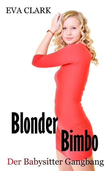 Blonder Bimbo - Der Babysitter Gangbang - Coverbild