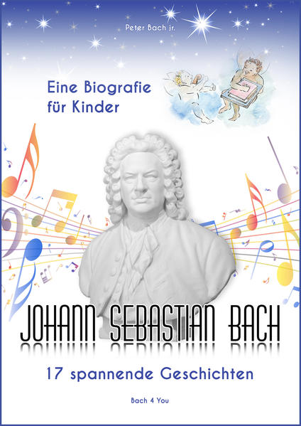 Johann Sebastian Bach - Eine Biografie für Kinder - Coverbild