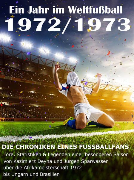 Ein Jahr im Weltfußball 1972 / 1973 - Coverbild