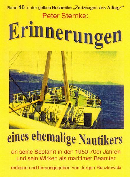 Erinnerungen eines Nautikers an seine Seefahrt in den 1950-70er Jahren und sein Wirken als maritimer Beamter - Coverbild