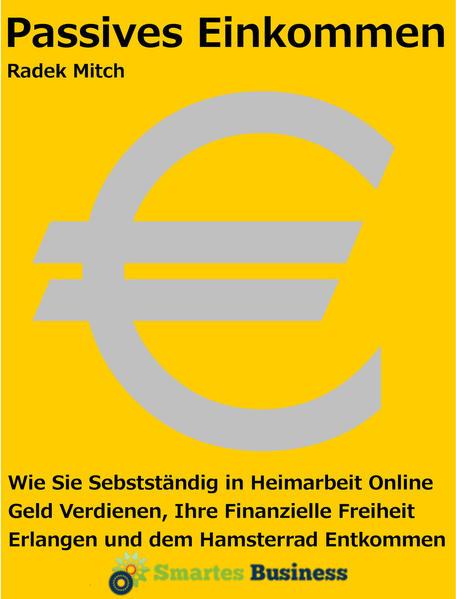 Passives Einkommen - Wie Sie selbstständig in Heimarbeit online Geld verdienen - Coverbild