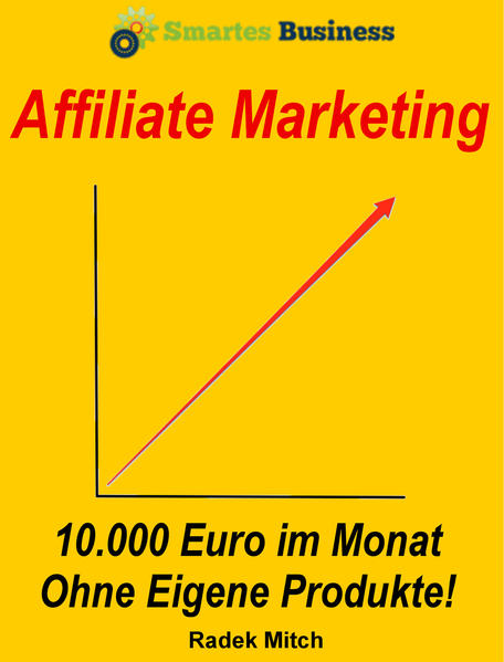Affiliate Marketing - 10.000 Euro im Monat ohne eigene Produkte! - Coverbild