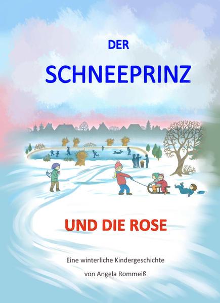 Kostenloser Download Der Schneeprinz und die Rose PDF
