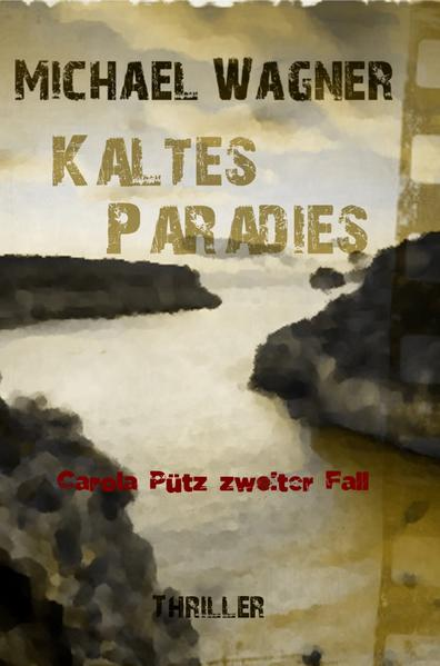 Carola Pütz zweiter Fall - Kaltes Paradies - Coverbild